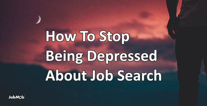 🛑 How To Stop Being Depressed About Job Search