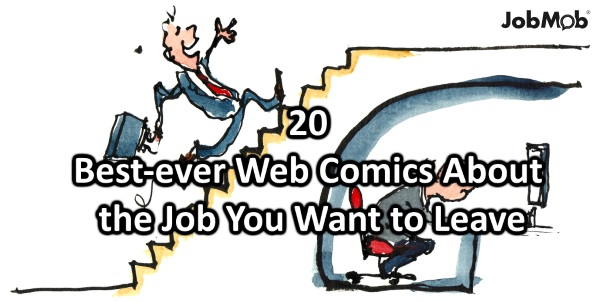20 Best-ever Web Comics About the Job You Want to Leave
