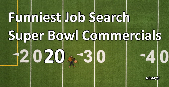 Funniest Job Search Super Bowl Commercials