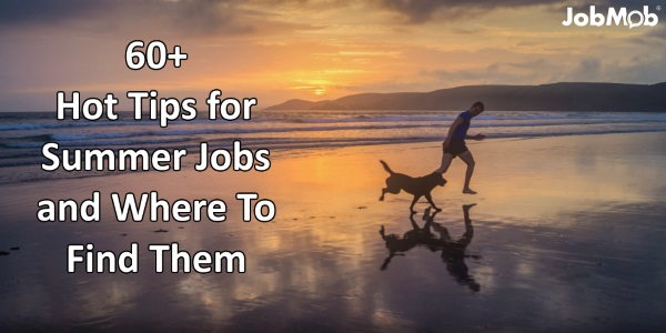 60+ Hot Tips for Summer Jobs and Where To Find Them