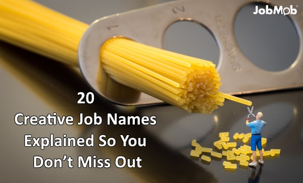 20 Creative Job Names Explained So You Don't Miss Out