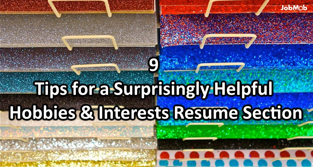 9 tips for a surprisingly helpful hobbies interests resume section