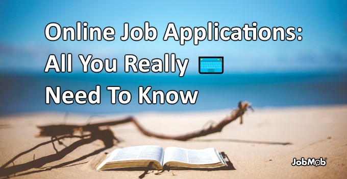 Online Job Applications All You Really Need To Know
