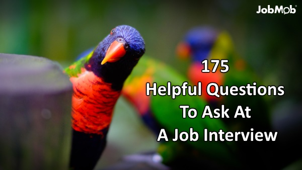 175 Helpful Questions To Ask At A Job Interview
