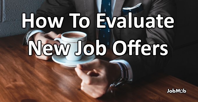 🤑 How To Evaluate New Job Offers
