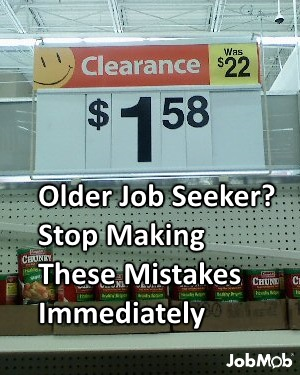 Older Job Seeker Stop Making These Mistakes Immediately