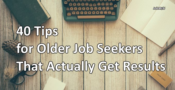 🎯 40 Tips for Older Job Seekers That Actually Get Results