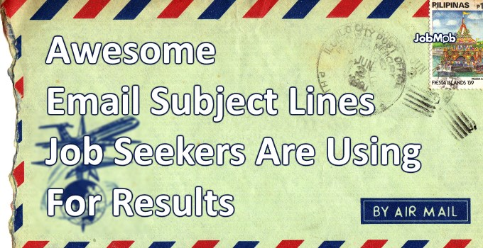Awesome Email Subject Lines Job Seekers Are Using For Results