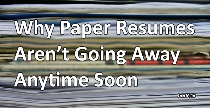 📃 Why Paper Resumes Aren't Going Away Anytime Soon