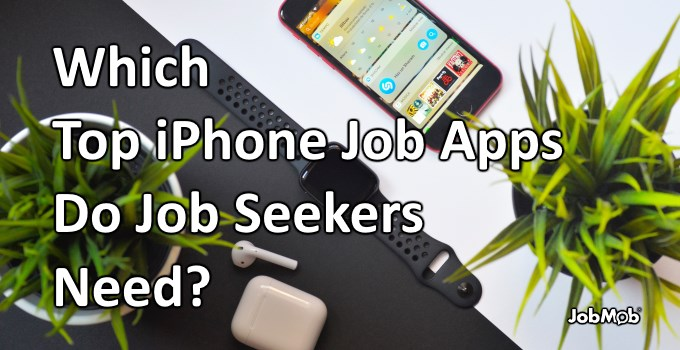 📱 Which Top iPhone Job Apps Do Job Seekers Need?