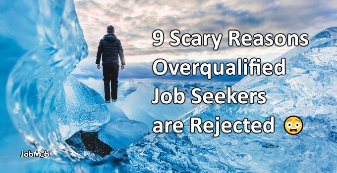 9 Real Reasons Overqualified Job Seekers are Rejected