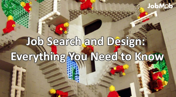 Job Search and Design: Everything You Need to Know