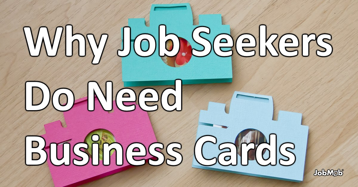 Why Job Seekers Do Need Business Cards