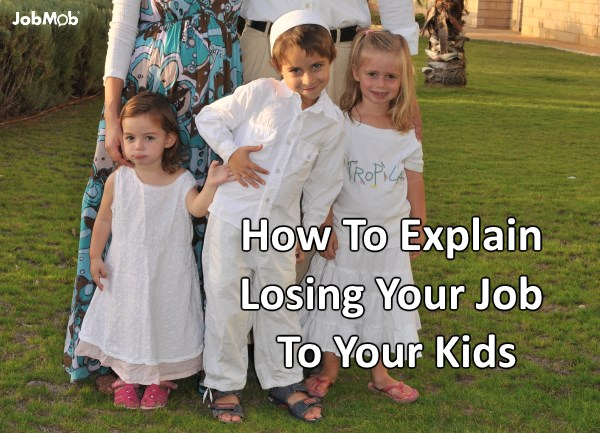 How To Best Explain Being Unemployed To Children
