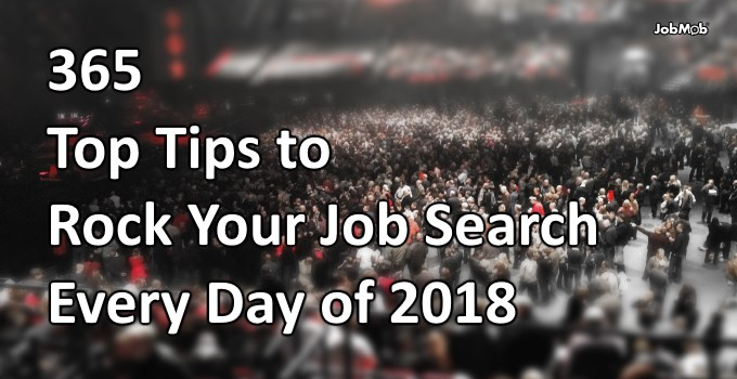 365 Top Tips to Rock Your Job Search Every Day of 2018