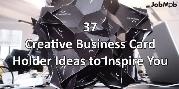 37 Creative Business Card Holder Ideas to Inspire You