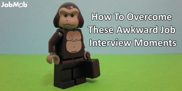 How To Overcome These Awkward Job Interview Moments