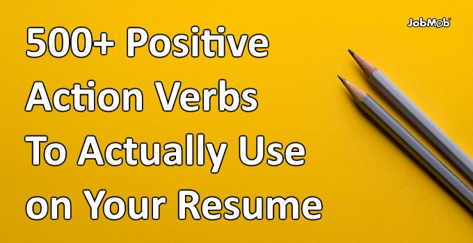 ✅ 500+ Positive Action Verbs To Actually Use on Your Resume