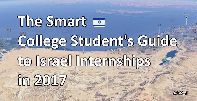 the smart college students guide to israel internships in 2017