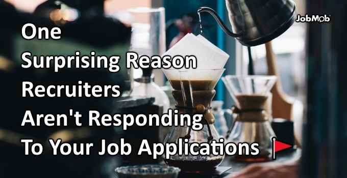 One Surprising Reason Recruiters Aren't Responding To Your Job Applications