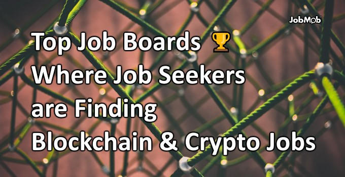 🏆 Top Job Boards Where Job Seekers are Finding Blockchain & Crypto Jobs