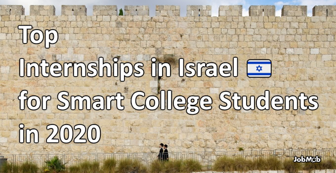🇮🇱 Top Internships in Israel for Smart College Students in 2020
