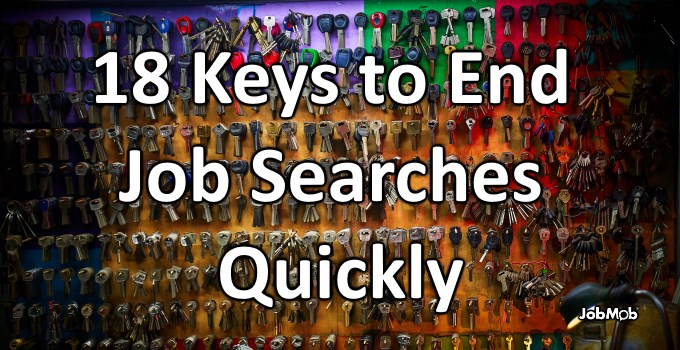 🔑 18 Keys to End Job Searches Quickly