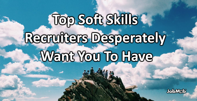 🙏 Top Soft Skills Recruiters Desperately Want You To Have