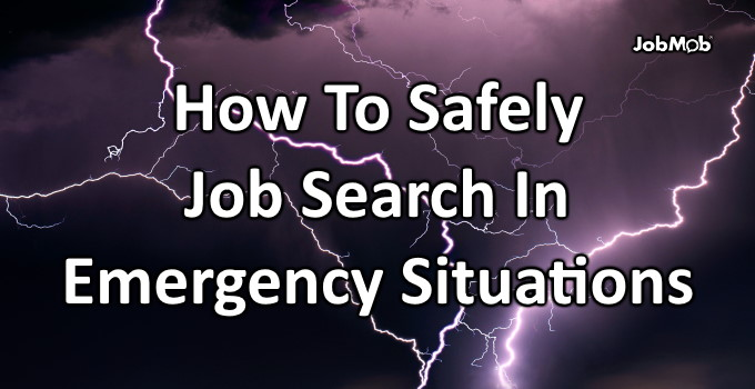 🦺 How To Safely Job Search In Emergency Situations