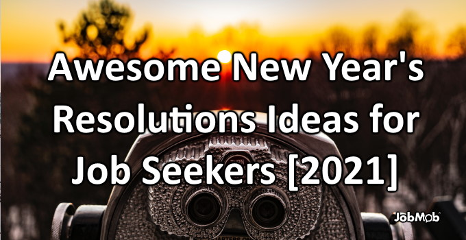 🌞 Awesome New Year's Resolutions Ideas for Job Seekers [2021]