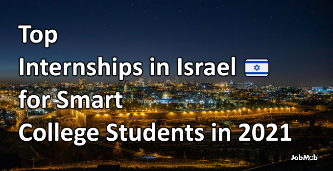 🇮🇱 Top Internships in Israel for Smart College Students in 2021