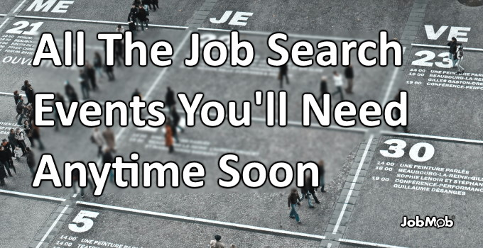 🚀 All The Job Search Events You'll Need Anytime Soon
