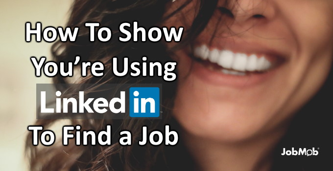 Read more about the article 🏹 How To Show You're Using LinkedIn To Find a Job
