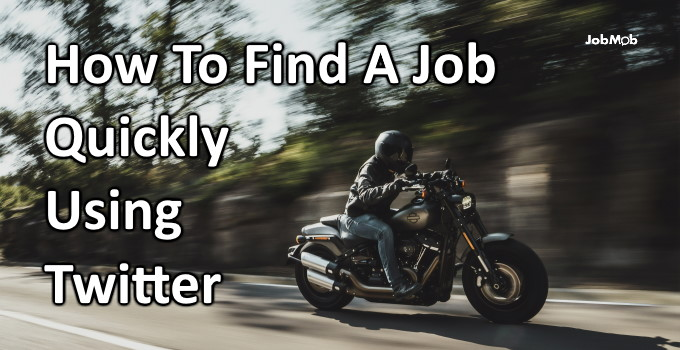 Read more about the article 🐱🏍 How To Find A Job Quickly Using Twitter